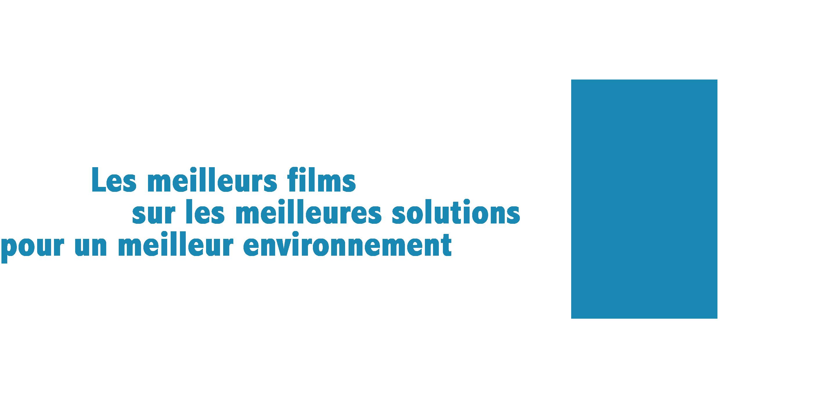 LE FESTIVAL DES POSSIBLES – Les meilleurs films sur les meilleurs solutions pour un meilleur environnement
